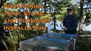 Aquaponics Tank, Stand & Plumbing Installation