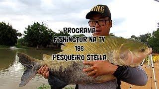 Programa Fishingtur na TV 186 - Pesqueiro Stella