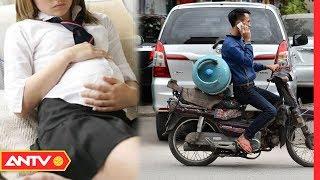 Mang bầu với anh chở gas, hot teen khóc nấc cầu cứu bố | Kỹ năng sống [Số 13] | ANTV