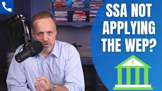 SSA Not applying the WEP?