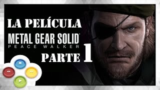 Metal Gear Solid Peace Walker HD 1/6 Full Movie  Pelicula Completa Español