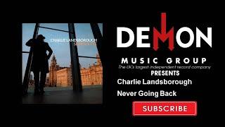 Charlie Landsborough - Never Going Back