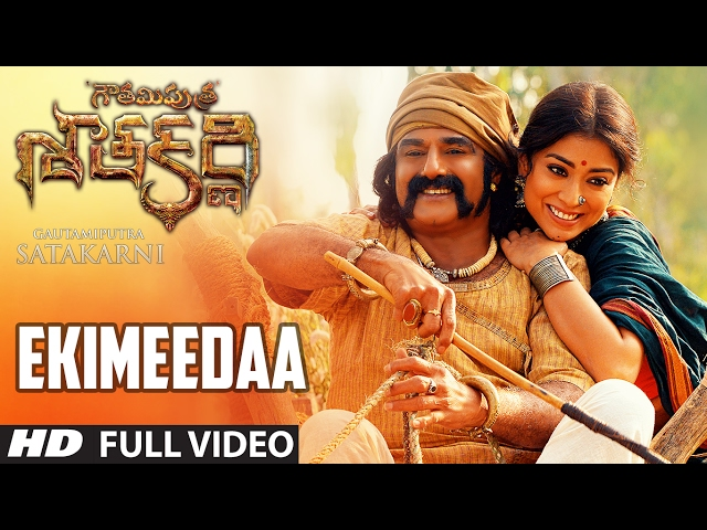 Ekimeedaa Full Video Song | Gautamiputra Satakarni Movie Songs
