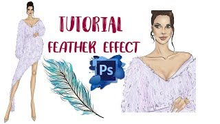 TUTORIAL- FEATHER EFFECT WITH PHOTOSHOP (FASHION ILLUSTRATION)