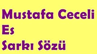 Mustafa Ceceli - Es | Şarkı Sözü || Şarkı Defteri