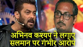 Salman Khan's Family Sabotaged All My Films, Accuses Abhinav Kashyap