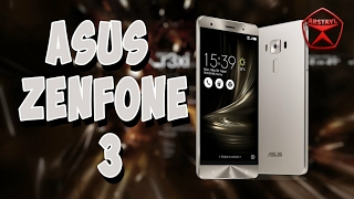 Обзор ASUS ZenFone 3. ЗАЧЁТ! / Арстайл /