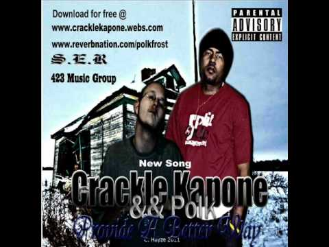 Provide better way-Crackle Kapone and Polk Frost