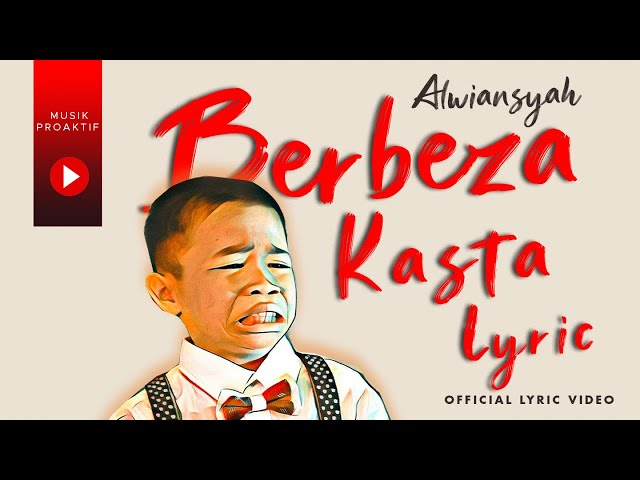 Alwiansyah - Berbeza Kasta (Official Lyric Video)