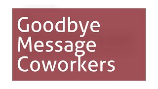 Goodbye Message To Coworkers