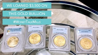 We Loaned $3,500 on this Gold Buillion