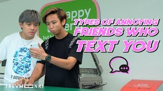 7 Types of Annoying Friends Who Text You