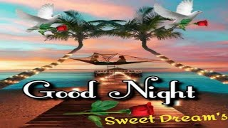 Beautiful Song with GOOD NIGHT Wishes
