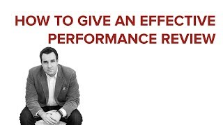 HOW TO GIVE AN EFFECTIVE PERFORMANCE REVIEW
