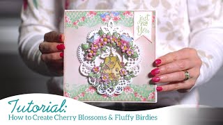 How to Create Cherry Blossoms & Fluffy Birdies