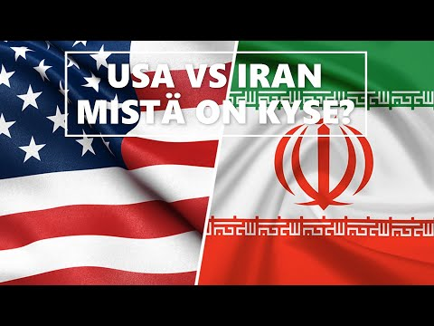USA VS IRAN, MISTÄ ON KYSE?