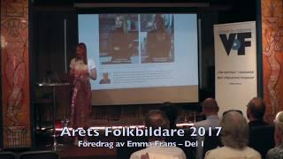 Emma Frans – Årets Folkbildare 2017, del 1