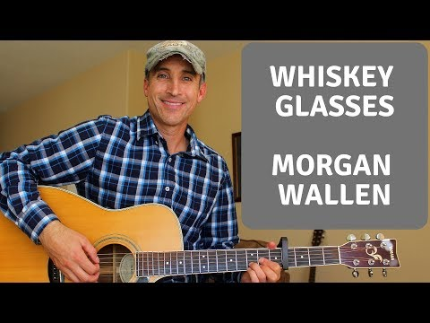 Whiskey Glasses - Morgan Wallen - Guitar Lesson | Tutorial