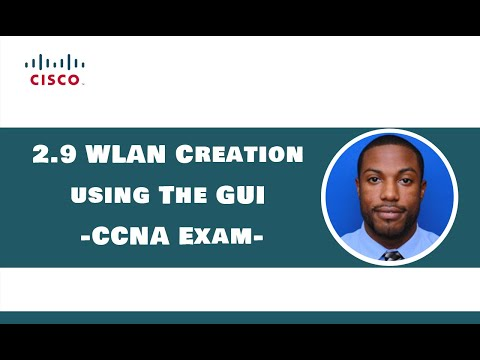 2.9 WLAN Creation using GUI - CCNA Exam - YouTube