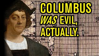 The Truth About Columbus - Knowing Better Refuted | BadEmpanada
