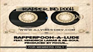 Rapper Big Pooh featuring Kendrick Lamar & Ab-Soul - RapperPooh-a-Lude (Produced by Focus)