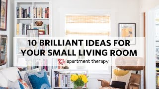 10 Brilliant Ideas For Your Small Living Room | Apartment Therapy