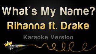 Rihanna, Drake   What's My Name? (Karaoke Version)