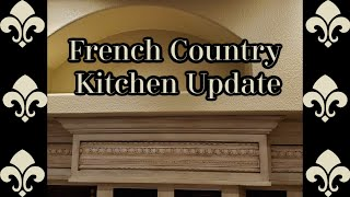 FRENCH COUNTRY KITCHEN MAKEOVER UPDATE - PROGRESS SO FAR