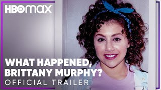 What Happened, Brittany Murphy?   Official Trailer   HBO Max