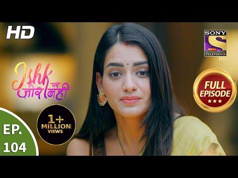 Ishk Par Zor Nahi - Ep 104 - Full Episode - 5th Aug, 2021