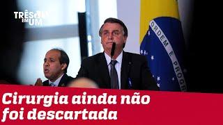 Bolsonaro segue internado e quadro evolui de forma satisfatória