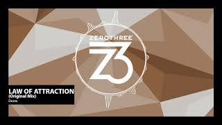 Dezza - Law Of Attraction (Zerothree Exclusive)