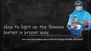 How to light up the Bunsen burner (Cara-cara menyalakan penunu Bunsen)