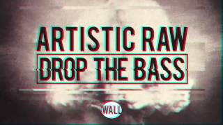 Artistic Raw - Drop The Bass