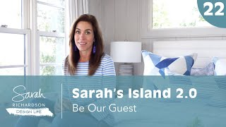Design Life: Sarah's Island 2.0: Be Our Guest - Guest Room, Bunkie And Bathroom Ideas (Ep. 22)