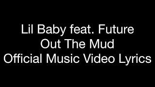 Lil Baby Feat. Future   Out The Mud (Official Music Video Lyrics)
