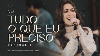 Tudo o Que Eu Preciso (Clipe Oficial) | CENTRAL 3 - Gabriela Maganete