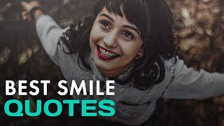 Top 25 Inspirational Quotes About Smile To Keep You Happy