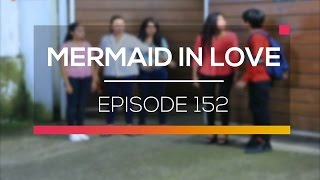 Mermaid In Love    Episode 152