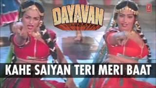 Kahe Saiyan Teri Meri Baat Full Song (Audio)   Dayavan