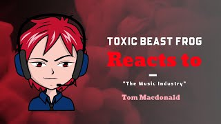 "BeastFrog Reacts to Tom Macdonald ""The Music Industry"