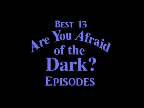 Best 13 Are you Afraid of the Dark episodes