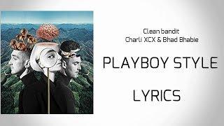 Clean Bandit - Playboy Style (Lyrics) feat. Charli XCX & Bhad Bhabie| isolace