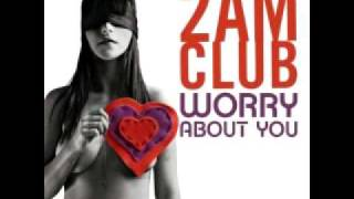 2AM Club- worry about you