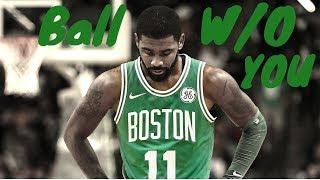 "NBA Mix | Kyrie Irving | ""Ball WO You"""