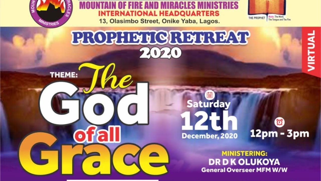 MFM Prophetic Retreat 12th December 2020 - The God Of All Grace by Pastor D. K. Olukoya.