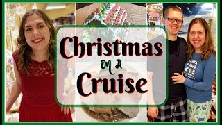 Christmas on a Cruise! | How the Regal Princess Celebrates Christmas at Sea! | Vlogmas2018