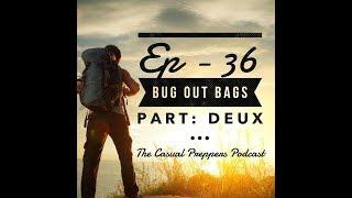 Bug Out Bags Part: Deux - Ep - 36