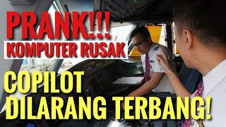 PRANK!! KOMPUTER PESAWAT RUSAK COPILOT DILARANG TERBANG