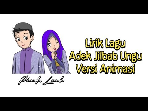 , title : 'Lagu Adek Berjilbab Ungu | Lirik Lagu Versi Animasi'